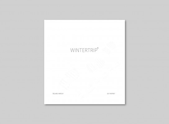 "Imprimerie Centrale Editions: ""Wintertrip"" by Roland Harsch"